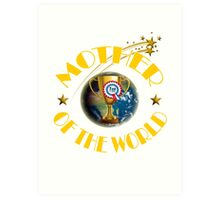 Mother's Day Gifts - Mother of the World Art Print