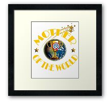 Mother's Day Gifts - Mother of the World Framed Print