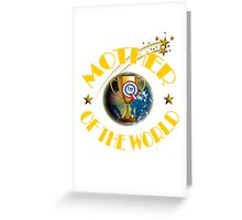 Mother's Day Gifts - Mother of the World Greeting Card