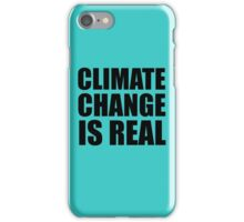 Climate Change . . .  iPhone Case/Skin