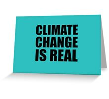 Climate Change . . .  Greeting Card