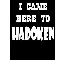 I came here to Hadoken Photographic Print
