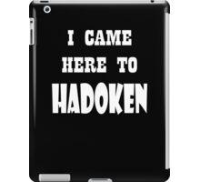 I came here to Hadoken iPad Case/Skin