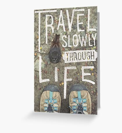 Travel Slowly Greeting Card