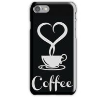 I  love Coffee. iPhone Case/Skin