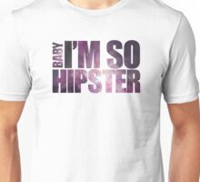 BABY I'm so hipster! with universe stars Unisex T-Shirt
