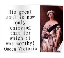 His Great Soul Is Now - Queen Victoria Poster