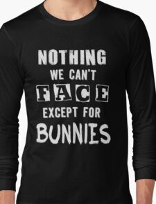 ...except for Bunnies Long Sleeve T-Shirt