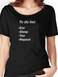 Eat, sleep, tea, repeat. Women's Relaxed Fit T-Shirt