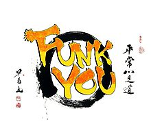 Funk You Shodo Style Photographic Print