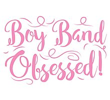 Boy band Obsessed Photographic Print