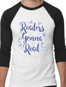 Readers Gonna Read (in brush script) Men's Baseball ¾ T-Shirt