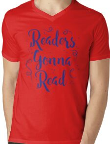 Readers Gonna Read (in brush script) Mens V-Neck T-Shirt