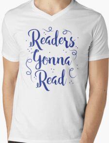 Readers Gonna Read (in brush script) Mens V-Neck T-Shirt