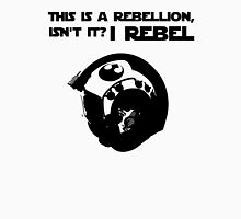 this is a rebellion isn't it? Unisex T-Shirt