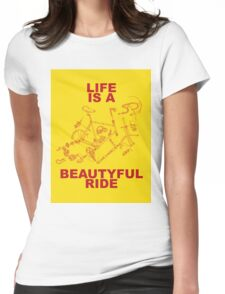 LIFE IS A BEAUTYFUL RIDE Womens Fitted T-Shirt