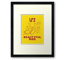LIFE IS A BEAUTYFUL RIDE Framed Print