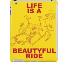 LIFE IS A BEAUTYFUL RIDE iPad Case/Skin