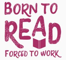 Born to READ forced to work One Piece - Long Sleeve