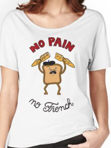 No Pain No French Colored Women's Relaxed Fit T-Shirt