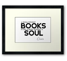 a room without books is like a body without a soul - cicero Framed Print
