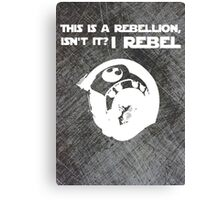 I Rebel (Steal Plate) Canvas Print