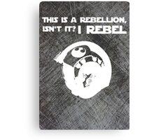 I Rebel (Steal Plate) Canvas Print