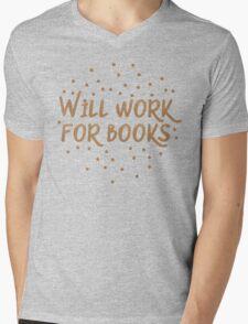 Will work for books Mens V-Neck T-Shirt