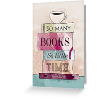 So many books Greeting Card