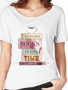 So many books Women's Relaxed Fit T-Shirt