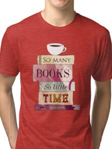 So many books Tri-blend T-Shirt