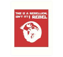 I Rebel (White) Art Print