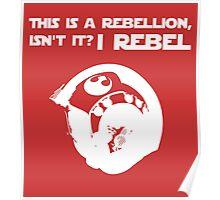 I Rebel (White) Poster