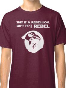 I Rebel (White) Classic T-Shirt
