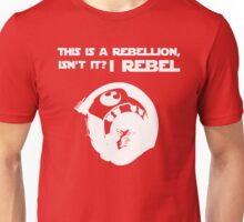 I Rebel (White) Unisex T-Shirt