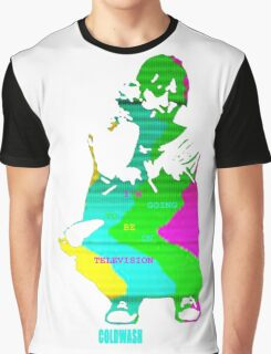 I'M GOING TO BE ON TELEVISION Graphic T-Shirt