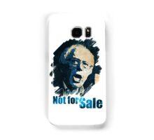 Senator Bernie Sanders is NOT FOR SALE Samsung Galaxy Case/Skin