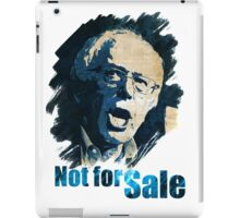 Senator Bernie Sanders is NOT FOR SALE iPad Case/Skin