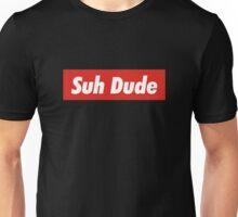 Suh Dude Supreme Merchandise Unisex T-Shirt