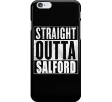 Straight Outta Salford iPhone Case/Skin