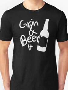 Grin and Beer it T-Shirt