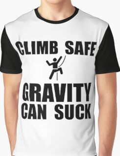 Climb Safe Gravity Can Suck Graphic T-Shirt