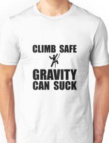 Climb Safe Gravity Can Suck Unisex T-Shirt