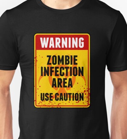 Zombie Infection Area Unisex T-Shirt