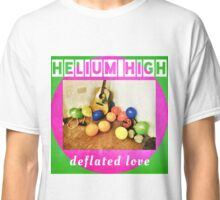 Helium High - Deflated Love Classic T-Shirt