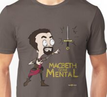 Macbeth Gone Mental Unisex T-Shirt