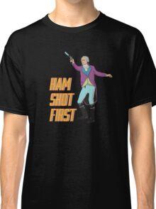 Ham Shot First Classic T-Shirt