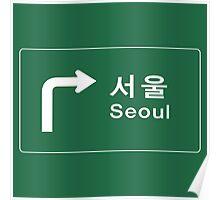 Seoul, Road Sign, South Korea Poster
