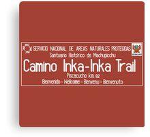 Inka Trail, Machupicchu Sign, Peru Canvas Print