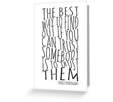 Hemingway Quote - Trust - Typography Greeting Card